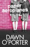 100 word review: Paper Aeroplanes, by Dawn O'Porter