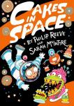100 word review: Cakes in Space, by Sarah McIntyre and Philip Reeve