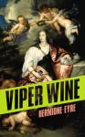 Viper Wine, by Hermione Eyre (Jonathan Cape) (Gold Tentacle)