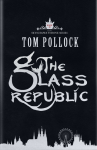 100 word review: The Glass Republic, by Tom Pollock